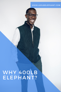 Why 400LB Elephant?
