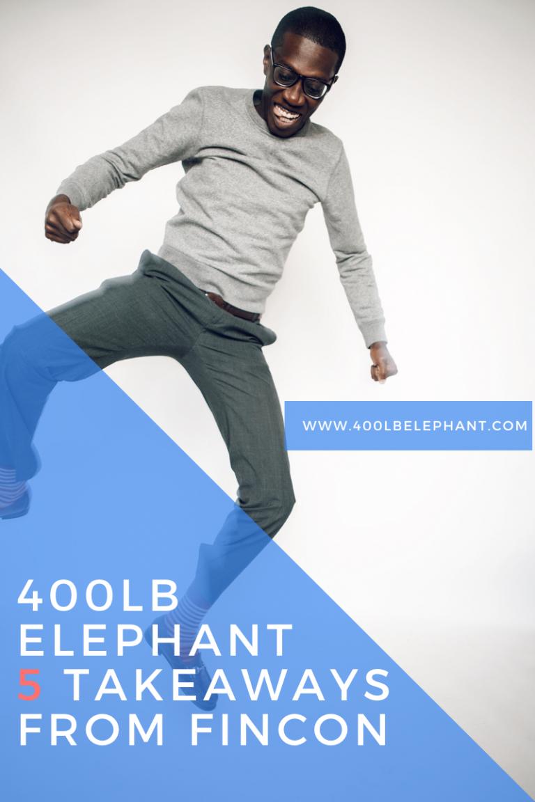 400 LB Elephant Five Takeaways From FinCon