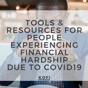 Tools & Resources for People Experiencing Financial Hardship Due to COVID19