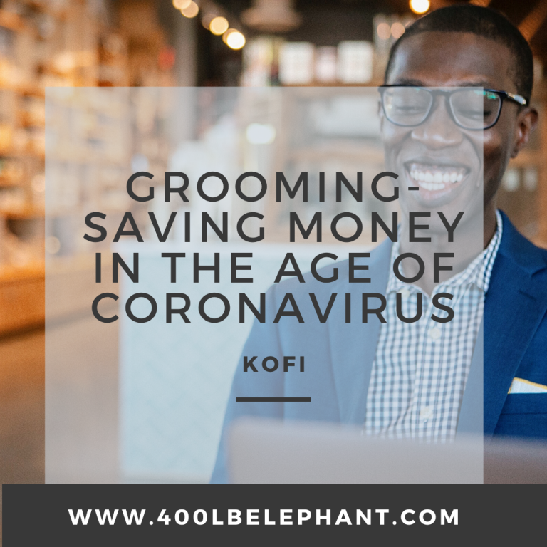 Grooming-Saving Money in the Age of COVID19